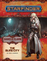 The Blind City: Starfinder Adventure Path 16: Dawn of Flame 4 of 6 -  Paizo Publishing