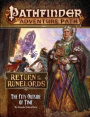 The City Outside of Time: Pathfinder Adventure Path 137: Return of the Runelords 5 of 6 -  Paizo Publishing