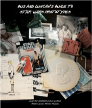 Gus and Duncan's Guide to Star Wars Prototypes