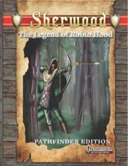 The Legend of Robin Hood: Sherwood Pathfinder RPG -  Battlefield Press