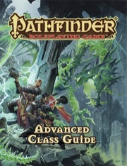Paizo Publishing: Advanced Class Guide: Pathfinder RPG