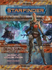 Incident at Absalom Station: Dead Suns 1 of 6: Starfinder Adventure Path  -  Paizo Publishing