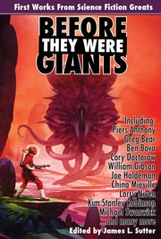 Before They Were Giants: First Works from Science Fiction Greats (Trade Paperback)