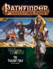 Pathfinder Adventure Path #129: The Twilight Child (War for the Crown 3 of 6)