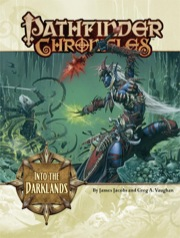 Pathfinder Chronicles: Into the Darklands (OGL)