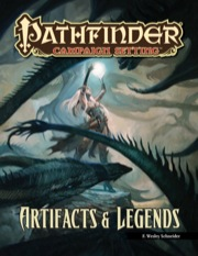 Pathfinder Campaign Setting: Artifacts & Legends (PFRPG)