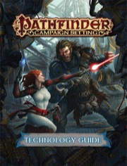 Pathfinder Campaign Setting: Technology Guide - Paizo Publishing