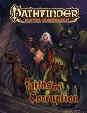 Pathfinder Player Companion: Faiths of Corruption (PFRPG)
