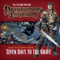 Pathfinder Legends—Curse of the Crimson Throne #2: Seven Days to the Grave