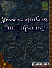 Advancing with Class: The Physicist (PFRPG) PDF