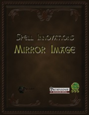 Spell Innovations: Mirror Image (PFRPG) PDF