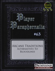 Player Paraphernalia #63: Arcane Traditions (PFRPG) PDF