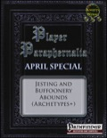 Player Paraphernalia—April Special: Jesting and Buffonery Abounds (PFRPG) PDF