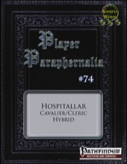 Player Paraphernalia #74—Hybrid Class: The Hospitallar (PFRPG) PDF