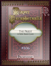 Player Paraphernalia #106—The Priest: A New Base Class (PFRPG) PDF