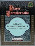 Player Paraphernalia #141: Arcane Revelations Part I, New Oracle Mysteries (PFRPG) PDF