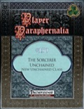 Player Paraphernalia #150: The Sorcerer Unchained, A New Unchained Class (PFRPG) PDF