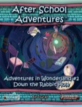 Adventures in Wonderland #2: Down the Rabbit Hole (PFRPG) PDF