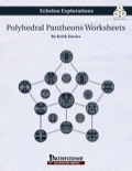 Echelon Explorations: Polyhedral Pantheon Worksheets (PFRPG) PDF