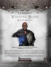 CLASSifieds: Volatile Blade, Alchemist Archetype (PFRPG) PDF