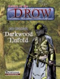 Return of the Drow—Dominions: Darkwood Enfold (PFRPG) PDF