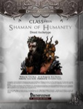 CLASSifieds: Shaman of Humanity—Druid Archetype (PFRPG) PDF