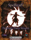 Spellstaff: The Magic User's Weapon (PFRPG) PDF