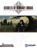 Arcane Focus: Secrets of Sensory Magic (PFRPG) PDF