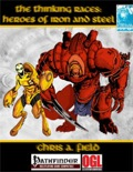 Thinking Races: Heroes of Iron & Steel (PFRPG) PDF