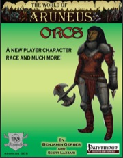 The World of Aruneus: Orcs (PFRPG) PDF