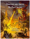Dragons are Above My Pay Grade (PFRPG) PDF