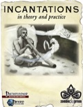 Incantations in Theory and Practice (PFRPG) PDF