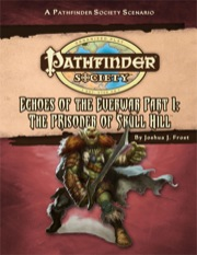 Pathfinder Society Scenario #36: Echoes of the Everwar—Part I: The Prisoner of Skull Hill (PFRPG) PDF