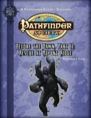 Pathfinder Society Scenario #2-02: Before the Dawn—Part II: Rescue at Azlant Ridge (PFRPG) PDF