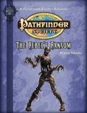 Pathfinder Society Scenario #2-03: The Rebel's Ransom (PFRPG) PDF