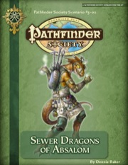 Pathfinder Society Scenario #3-02: Sewer Dragons of Absalom (PFRPG) PDF