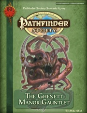 Pathfinder Society Scenario #3-03: The Ghenett Manor Gauntlet (PFRPG) PDF