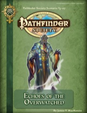 Pathfinder Society Scenario #3-07: Echoes of the Overwatched (PFRPG) PDF
