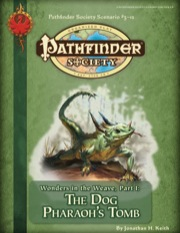 Pathfinder Society Scenario #3-12: Wonders in the Weave—Part I: The Dog Pharaoh's Tomb (PFRPG) PDF
