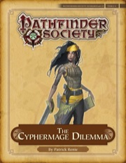 Pathfinder Society Scenario #4–15: The Cyphermage Dilemma (PFRPG) PDF