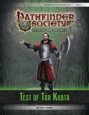 Pathfinder Society Scenario #6–19: Test of Tar Kuata (PFRPG) PDF
