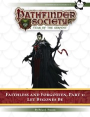 Pathfinder Society Scenario #7–14—Faithless and Forgotten, Part 1: Let Bygones Be (PFRPG) PDF