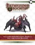 Pathfinder Society Scenario #7–26—All for Immortality, Part 2: All the Gods Beyond (PFRPG) PDF