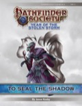 Pathfinder Society Scenario #8-14: To Seal the Shadow (PFRPG) PDF