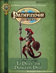 Pathfinder Society Scenario Intro 2: First Steps—Part II: To Delve the Dungeon Deep (PFRPG) PDF