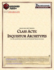 Class Acts: Inquisitor Archetypes (PFRPG) PDF