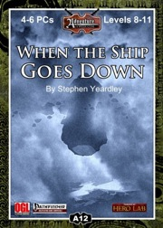 A12: When the Ship Goes Down (PFRPG) PDF