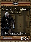 Mini-Dungeon #033: The Legacy of Theft (PFRPG) PDF