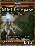 Mini-Dungeon #035: The Queen's Estuary (PFRPG) PDF