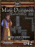 Mini-Dungeon #042: The Dreamer's Shrine (PFRPG) PDF